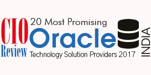 20 Most Promising Oracle Technology Solution Providers - 2017